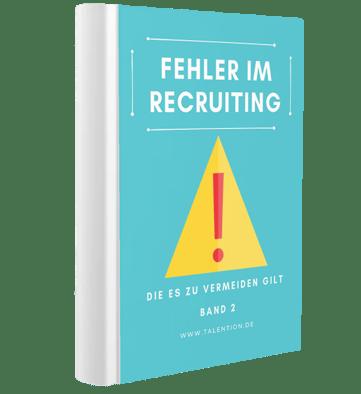 Fehler im Recruiting, die es zu vermeiden gilt - Band 2