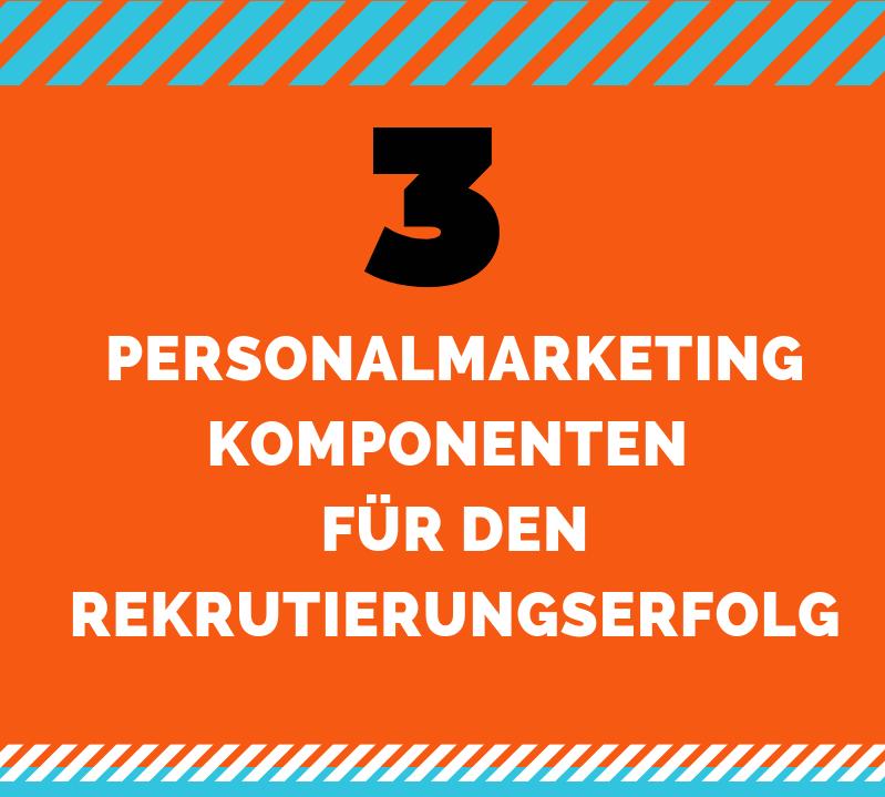 Infografik:3 Personalmarketing Komponenten für den Rekrutierungserfolg