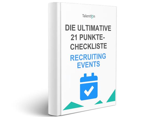 Die ultimative 21 Punkte-Checkliste für Recruiting Events _ Talention 2018