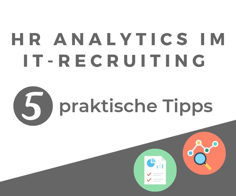 Infografik - HR Analytics im IT-Recruiting - 5 praktische Tipps