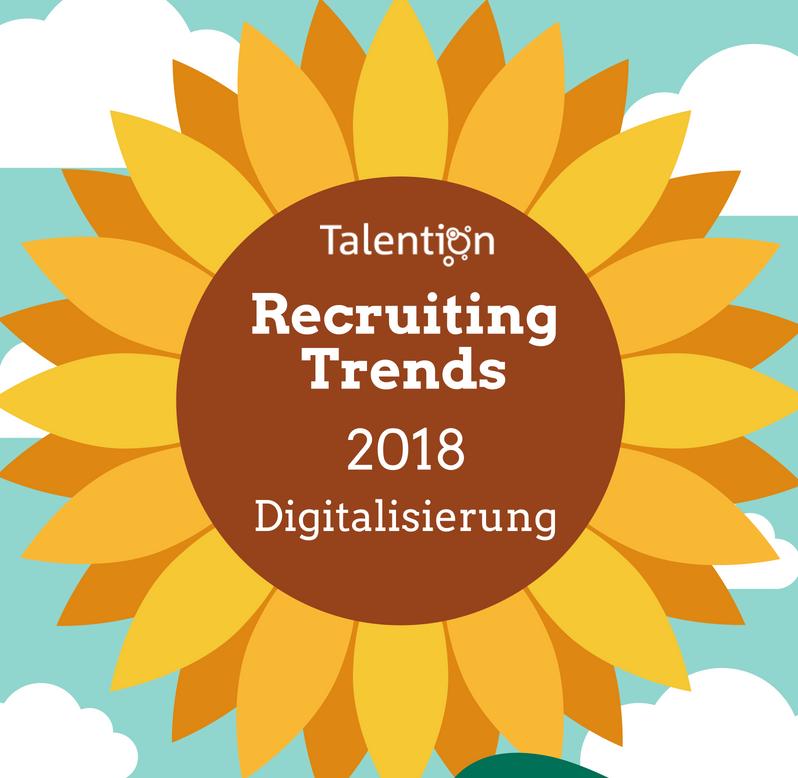 Infografik: Recruiting Trends 2018 im Zeitalter der Digitalisierung
