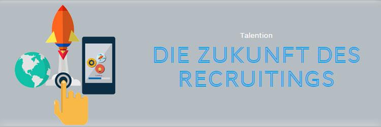 Die Zukunft des Recruitings